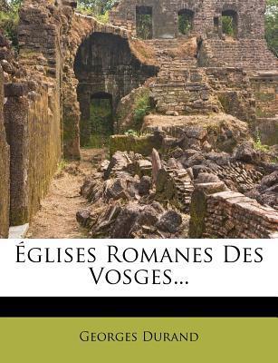 Eglises Romanes Des Vosges...