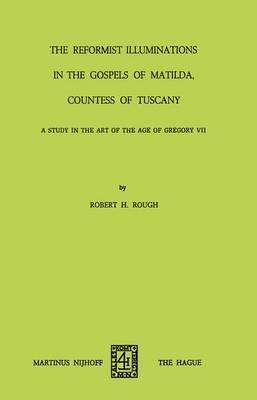 The Reformist of Illuminations in the Gospels of Matilda, Countess of Tuscany