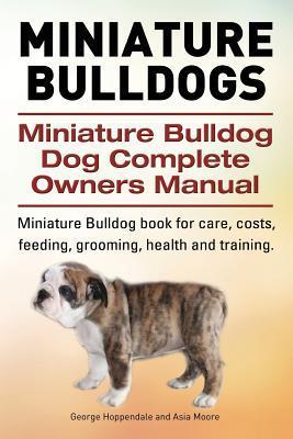 Miniature Bulldogs. ...