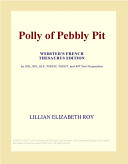 Polly of Pebbly Pit (Webster's French Thesaurus Edition)