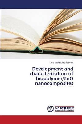 Development and characterization of biopolymer/ZnO nanocomposites