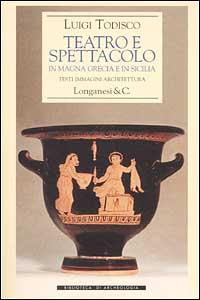 Teatro e spettacolo in Magna Grecia e in Sicilia