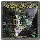 A comprehensive guide to land navigation with GPS