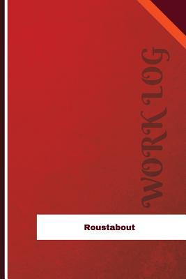 Roustabout Work Log