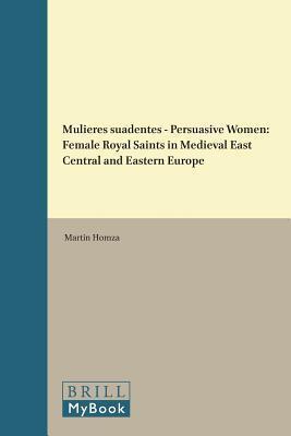 Mulieres Suadentes / Persuasive Women