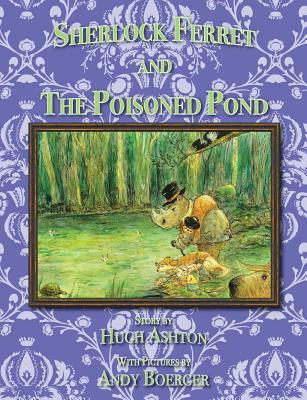 Sherlock Ferret and the Poisoned Pond
