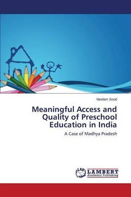 Meaningful Access and Quality of Preschool Education in India