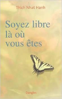 Soyez libre là où vous êtes