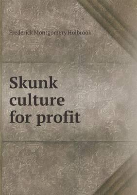 Skunk Culture for Profit