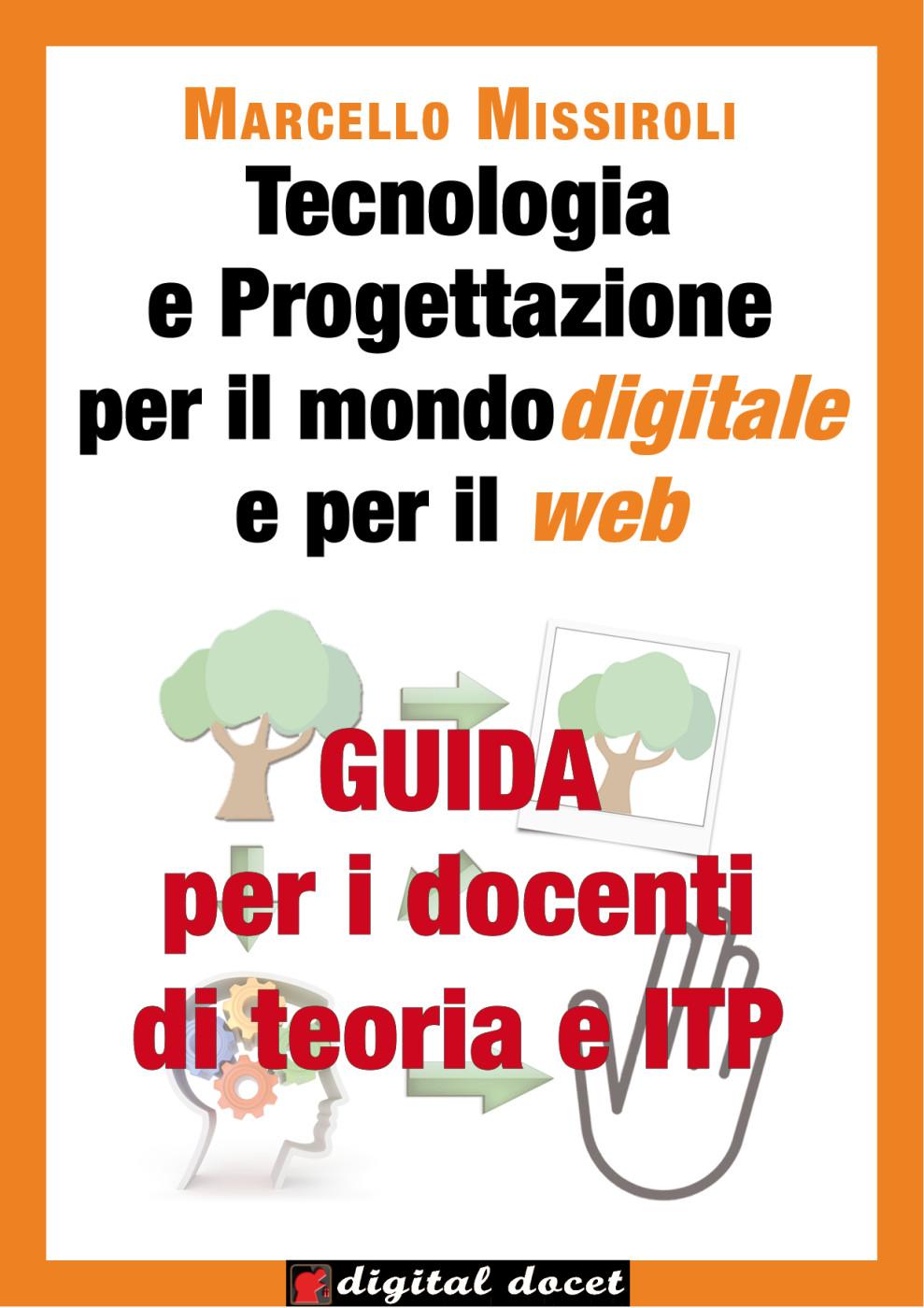 Tecnologia e progettazione per il mondo digitale e per il web