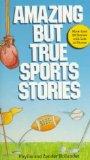 Amazing But True Sports Stories