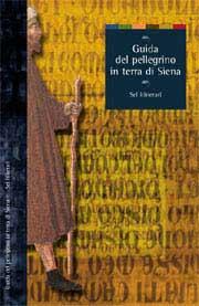 Guida del pellegrino in terra di Siena