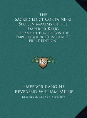 The Sacred Edict Containing Sixteen Maxims of the Emperor Kang