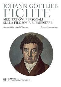 Meditazioni personali sulla filosofia elementare. Testo tedesco a fronte
