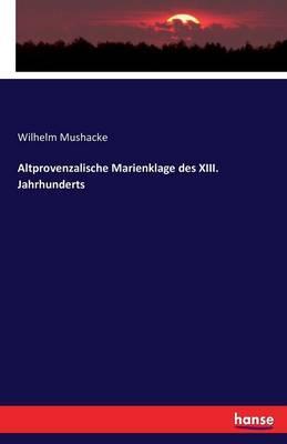 Altprovenzalische Marienklage des XIII. Jahrhunderts