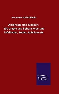 Ambrosia und Nektar!