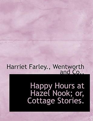 Happy Hours at Hazel Nook; or, Cottage Stories