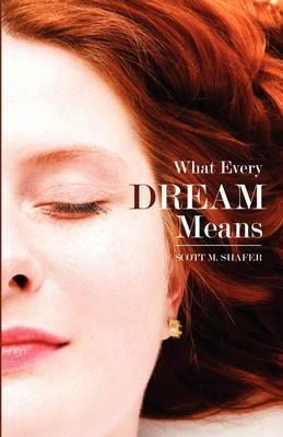 What Every Dream Mea...