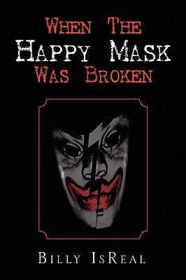 When the Happy Mask Was Broken