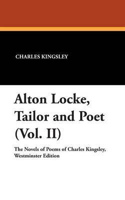 Alton Locke, Tailor and Poet (Vol. II)
