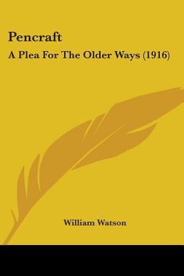 Pencraft A Plea For The Older Ways 1916