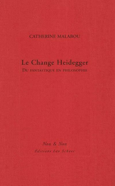 Le change Heidegger