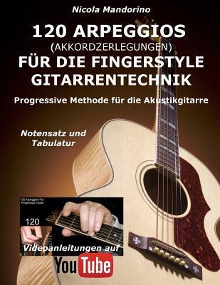 120 Arpeggios Akkordzerlegungen Für Die Fingerstyle Gitarrentechnik