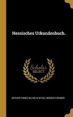 Hessisches Urkundenbuch.