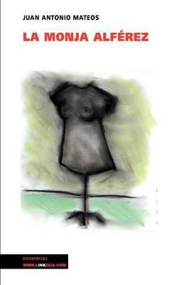La monja Alferez/ The Nun Alferez