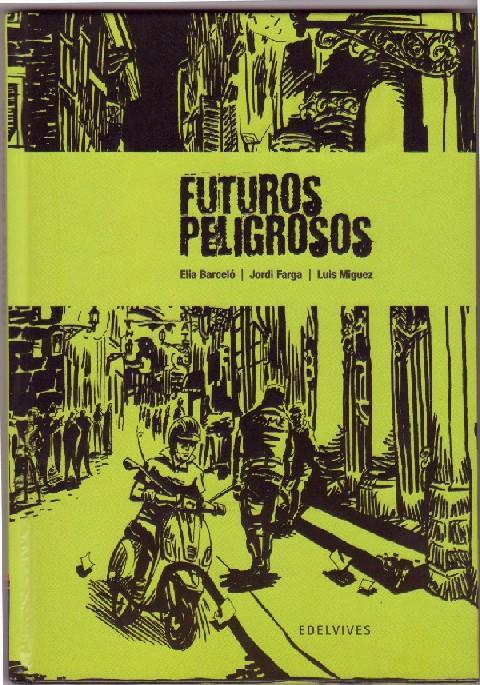 Futuros peligrosos/ Dangerous Futures