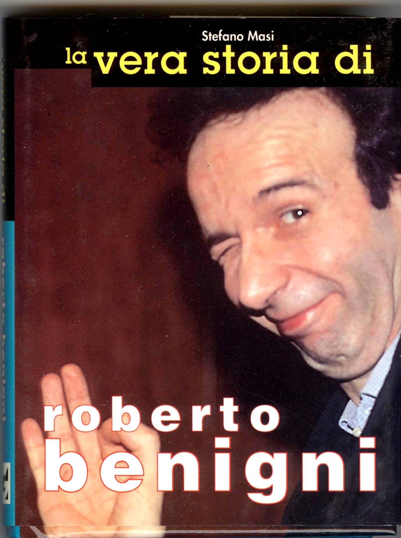 La vera storia di Roberto Benigni