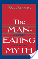 The Man-Eating Myth : Anthropology and Anthropophagy