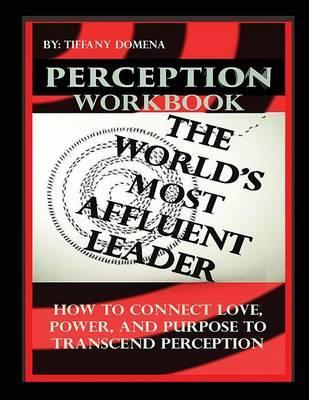 PERCEPTION THE WORLD'S MOST AFFLUENT LEADER WORKBOOK