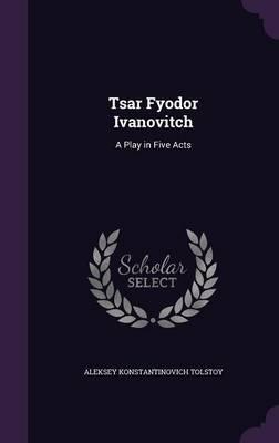 Tsar Fyodor Ivanovit...