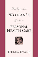The Christian Woman's Guide to Personal Health Care