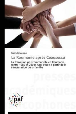 La Roumanie Après Ceausescu