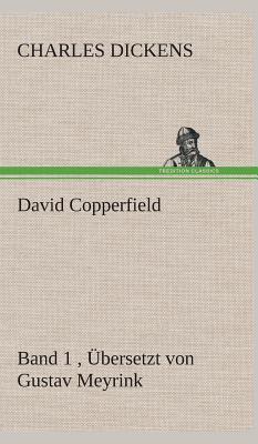 David Copperfield - Band 1, Übersetzt von Gustav Meyrink