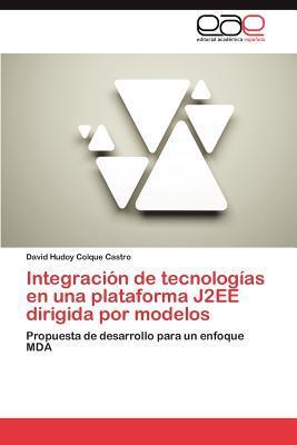 Integración de tecnologías en una plataforma J2EE dirigida por modelos