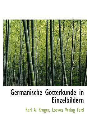 Germanische G Tterkunde in Einzelbildern
