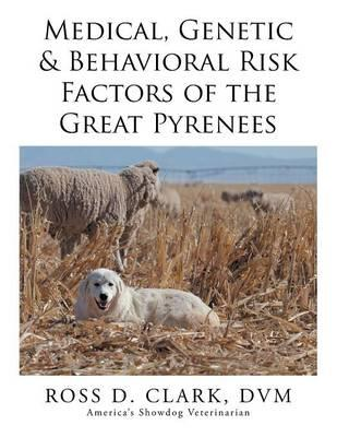 Medical, Genetic & Behavioral Risk Factors of the Great Pyrenees