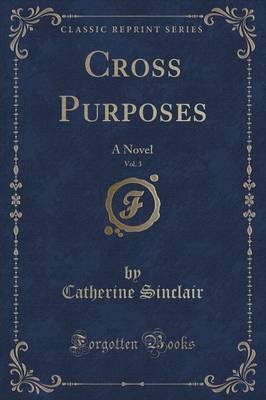 Cross Purposes, Vol. 3 of 3
