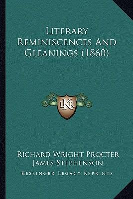 Literary Reminiscences and Gleanings (1860)