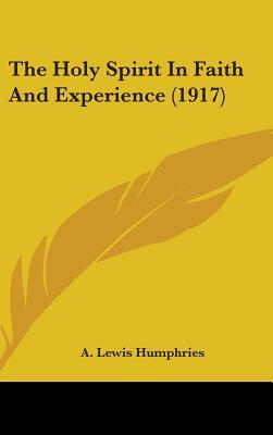 The Holy Spirit in Faith and Experience (1917)