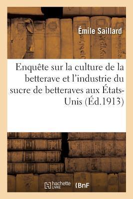 Enquete Sur la Culture de la Betterave et l'Industrie du Sucre de Betteraves aux Etats-Unis