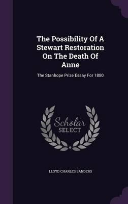 The Possibility of a Stewart Restoration on the Death of Anne
