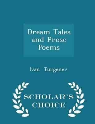 Dream Tales and Prose Poems - Scholar's Choice Edition