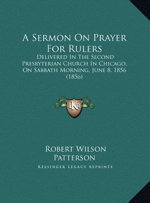 A Sermon on Prayer for Rulers