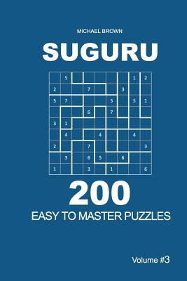 Suguru - 200 Easy to Master Puzzles 9x9 (Volume 3)