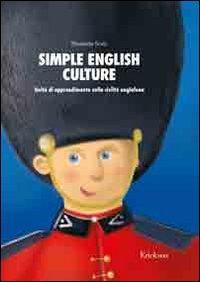 Simple english culture. Consolidamento dell'inglese di base attraverso attività sulla civiltà anglofona. Kit. Con CD-ROM