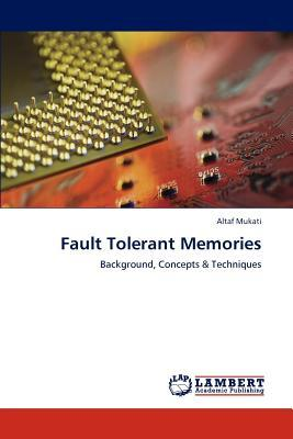 Fault Tolerant Memories